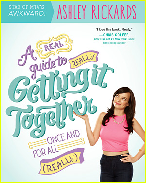 Ashley Rickards' Book 'A Real Guide to Really Getting It Together Once and for All: (Really)' Hits Shelves Today!