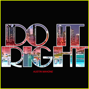 Austin Mahone Drops New Track 'Do It Right' - Listen Now!