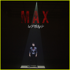 Max Drops 'Wrong' EP Ahead of the Holidays - Listen Now!