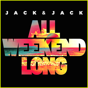 Jack & Jack Drop 'All Weekend Long' - Lyrics & Download Here!