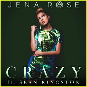 Jena Rose Drops New Single 'Crazy' Ft. Sean Kingston - Exclusive Premiere!