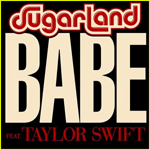 Taylor Swift Sings on Sugarland's 'Babe,' Which She Wrote - Listen Now!