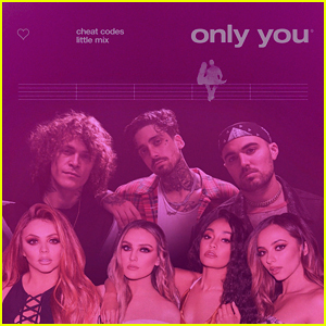 Little Mix & Cheat Codes Drop: 'Only You' Stream, Lyrics & Download - Listen Here!