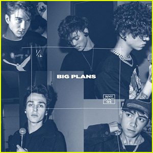 Why Don't We Debut New Single 'Big Plans' - Get The Lyrics & Listen Here!