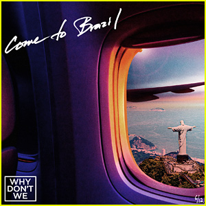 Why Don't We Drop New Single 'Come To Brazil' - Stream, Download & Lyrics!