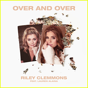 Lauren Alaina Joins Riley Clemmons For New Version of 'Over and Over' - Listen Now!